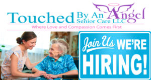 Touched By An Angel Senior Care LLC ~ Hiring Event in Fort Myers ~ Tuesday, March 10th, 2020 @ Fort Myers Center-CareerSource Southwest Florida | Fort Myers | Florida | United States